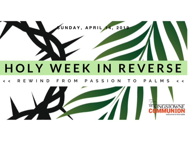 Palm Sunday: Holy Week in Reverse