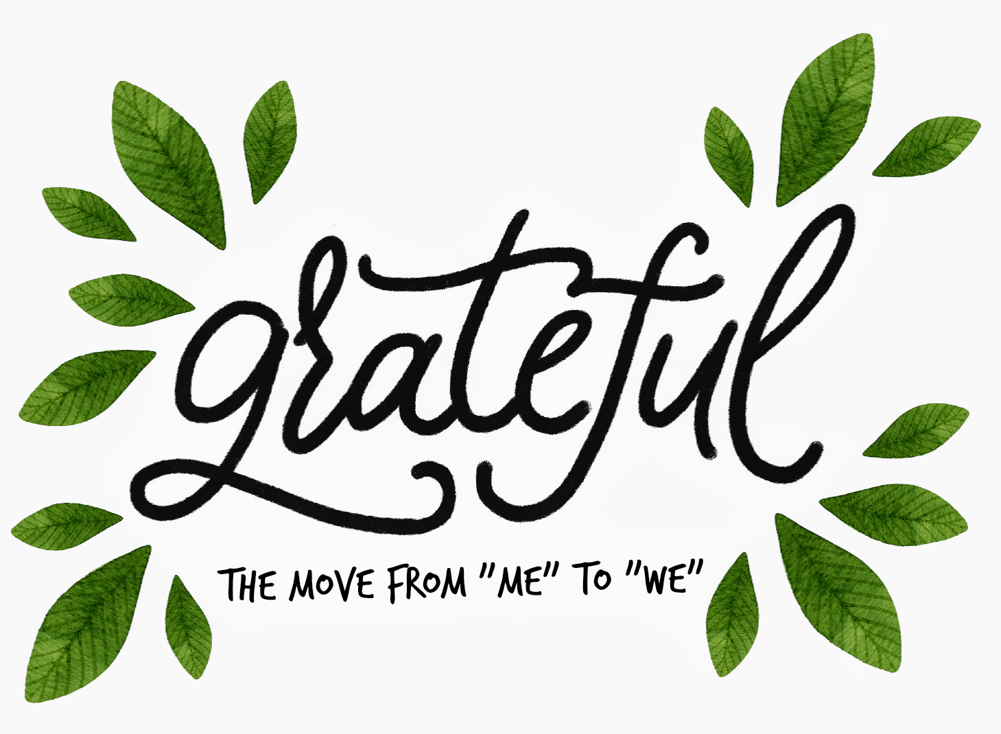 "Grateful: The Move from ""Me"" to ""We"""